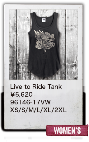 【WOMEN'S】Live to Ride Tank¥5,620  96146-17VW XS/S/M/L/XL/2XL